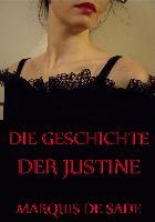 Cover-Bild zu De Sade, Marquis: Die Geschichte der Justine