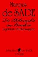 Cover-Bild zu Sade, D. A. F. Marquis de: Die Philosophie im Boudoir oder Die Lasterhaften Lehrmeister