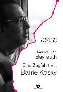 Cover-Bild zu Kosky, Barrie: Nächster Halt: Bayreuth. Eine Zugfahrt mit Barrie Kosky
