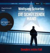 Cover-Bild zu Schorlau, Wolfgang: Die schützende Hand