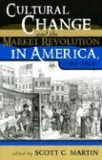 Cover-Bild zu Carson, James Taylor (Solist): Cultural Change and the Market Revolution in America, 1789 1860