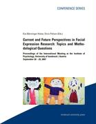 Cover-Bild zu Bänninger-Huber, Eva: Current and Future Perspectives in Facial Expression Research: Topics and Medological Questions