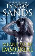 Cover-Bild zu Sands, Lynsay: Meant to Be Immortal