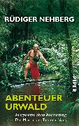 Cover-Bild zu Nehberg, Rüdiger: Abenteuer Urwald