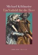 Cover-Bild zu Köhlmeier, Michael: Ein Vorbild für die Tiere