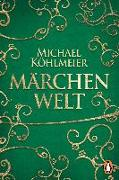 Cover-Bild zu Köhlmeier, Michael (Hrsg.): Märchenwelt
