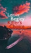 Cover-Bild zu Begley, Louis: Killer's Choice (eBook)