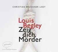 Cover-Bild zu Begley, Louis: Zeig dich, Mörder