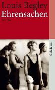 Cover-Bild zu Begley, Louis: Ehrensachen (eBook)