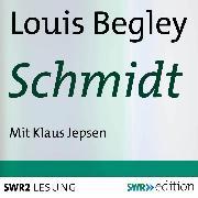 Cover-Bild zu Begley, Louis: Schmidt (Audio Download)