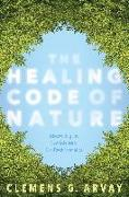 Cover-Bild zu Arvay, Clemens G.: The Healing Code of Nature