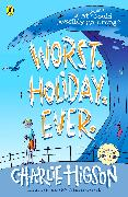 Cover-Bild zu Higson, Charlie: Worst. Holiday. Ever