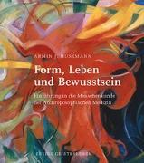 Cover-Bild zu Form, Leben und Bewusstsein von Husemann, Armin J.