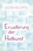 Cover-Bild zu Erweiterung der Heilkunst von Holtzapfel, Walter