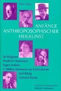 Cover-Bild zu Anfänge Anthroposophischer Heilkunst von Selg, Peter