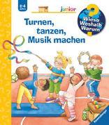 Cover-Bild zu Droop, Constanza: Wieso? Weshalb? Warum? junior: Turnen, tanzen, Musik machen (Band 71)