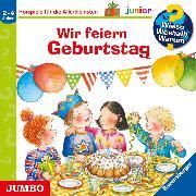 Cover-Bild zu Droop, Constanza: Wieso? Weshalb? Warum? junior. Wir feiern Geburtstag (Audio Download)