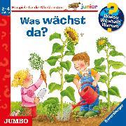 Cover-Bild zu Droop, Constanza: Wieso? Weshalb? Warum? junior. Was wächst da? (Audio Download)