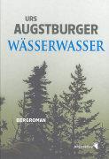 Cover-Bild zu Augstburger, Urs: Wässerwasser