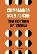 Cover-Bild zu Ngozi Adichie, Chimamanda: Todos Deberíamos Ser Feministas / We Should All Be Feminists