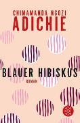 Cover-Bild zu Adichie, Chimamanda Ngozi: Blauer Hibiskus