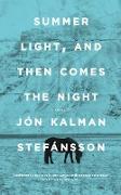 Cover-Bild zu Kalman Stefánsson, Jón: Summer Light, and Then Comes the Night (eBook)