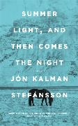 Cover-Bild zu Kalman Stefánsson, Jón: Summer Light, and Then Comes the Night