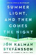 Cover-Bild zu Stefansson, Jon Kalman: Summer Light, and Then Comes the Night