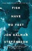 Cover-Bild zu Kalman Stefánsson, Jón: Fish Have No Feet (eBook)