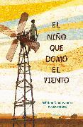 Cover-Bild zu Kamkwamba, William: El niño que domó el viento / The Boy who Harnessed the Wind