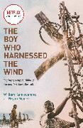 Cover-Bild zu Kamkwamba, William: The Boy Who Harnessed the Wind (Movie Tie-in Edition)