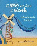 Cover-Bild zu Kamkwamba, William: El niño que domó el viento (álbum ilustrado) / The Boy Who Harnessed the Wind