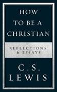 Cover-Bild zu Lewis, C. S.: How to Be a Christian