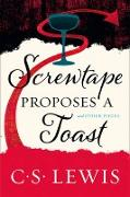 Cover-Bild zu Lewis, C. S.: Screwtape Proposes a Toast and Other Pieces