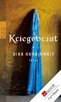 Cover-Bild zu Kurbjuweit, Dirk: Kriegsbraut (eBook)