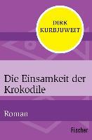 Cover-Bild zu Kurbjuweit, Dirk: Die Einsamkeit der Krokodile (eBook)