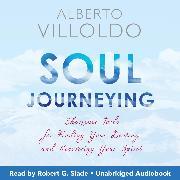 Cover-Bild zu Villoldo, Alberto: Soul Journeying (Audio Download)
