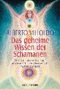Cover-Bild zu Villoldo, Alberto: Das geheime Wissen der Schamanen (eBook)