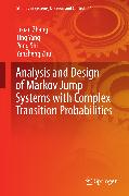 Cover-Bild zu Analysis and Design of Markov Jump Systems with Complex Transition Probabilities (eBook) von Zhang, Lixian