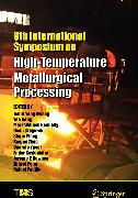 Cover-Bild zu 9th International Symposium on High-Temperature Metallurgical Processing (eBook) von Hwang, Jiann-Yang (Hrsg.)