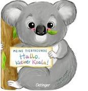 Cover-Bild zu Felgentreff, Carla: Meine Tierfreunde. Hallo, kleiner Koala!