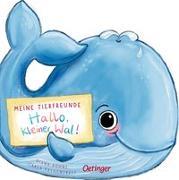 Cover-Bild zu Felgentreff, Carla: Meine Tierfreunde. Hallo, kleiner Wal!