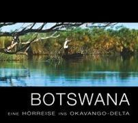 Cover-Bild zu Botswana - Eine Hörreise ins Okavango-Delta von Kämper, Sabine