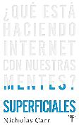 Cover-Bild zu Carr, Nicholas: Superficiales: ¿Qué está haciendo Internet con nuestras mentes? / The Shallows: What the Internet Is Doing to Our Brains