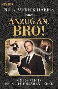 Cover-Bild zu Harris, Neil Patrick: Anzug an, Bro! (eBook)