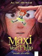 Cover-Bild zu Ruhe, Anna: Maxi von Phlip (1). Vorsicht, Wunschfee! (eBook)