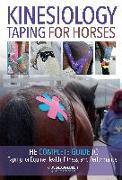 Cover-Bild zu Bredlau-Morich, Katja: Kinesiology Taping for Horses: The Complete Guide to Taping for Equine Health, Fitness and Performance