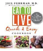 Cover-Bild zu Eat to Live Quick and Easy Cookbook von Fuhrman, Joel