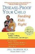 Cover-Bild zu Disease-Proof Your Child: Feeding Kids Right von Fuhrman, Joel