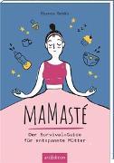 Cover-Bild zu Schäb, Bianca: Mamasté. Der Survival-Guide für entspannte Mütter